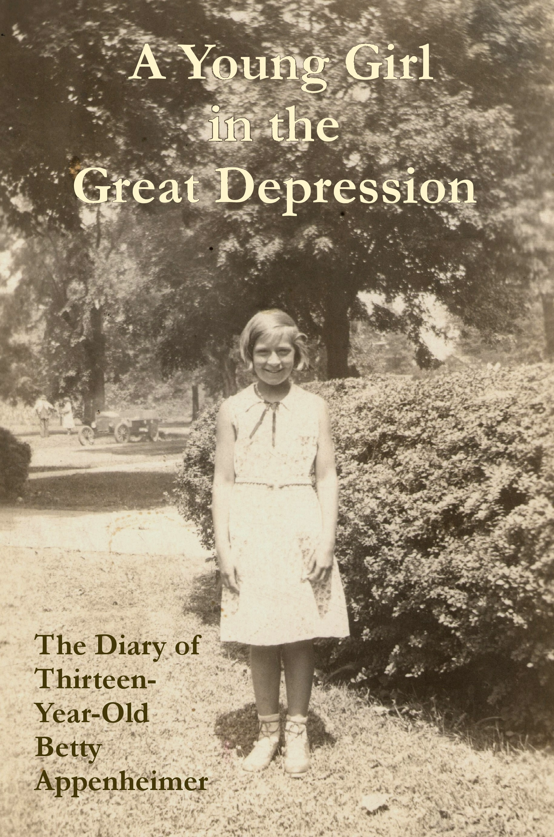 A Young Girl in the Great Depression: The Diary of Thirteen-Year-Old Betty Appenheimer