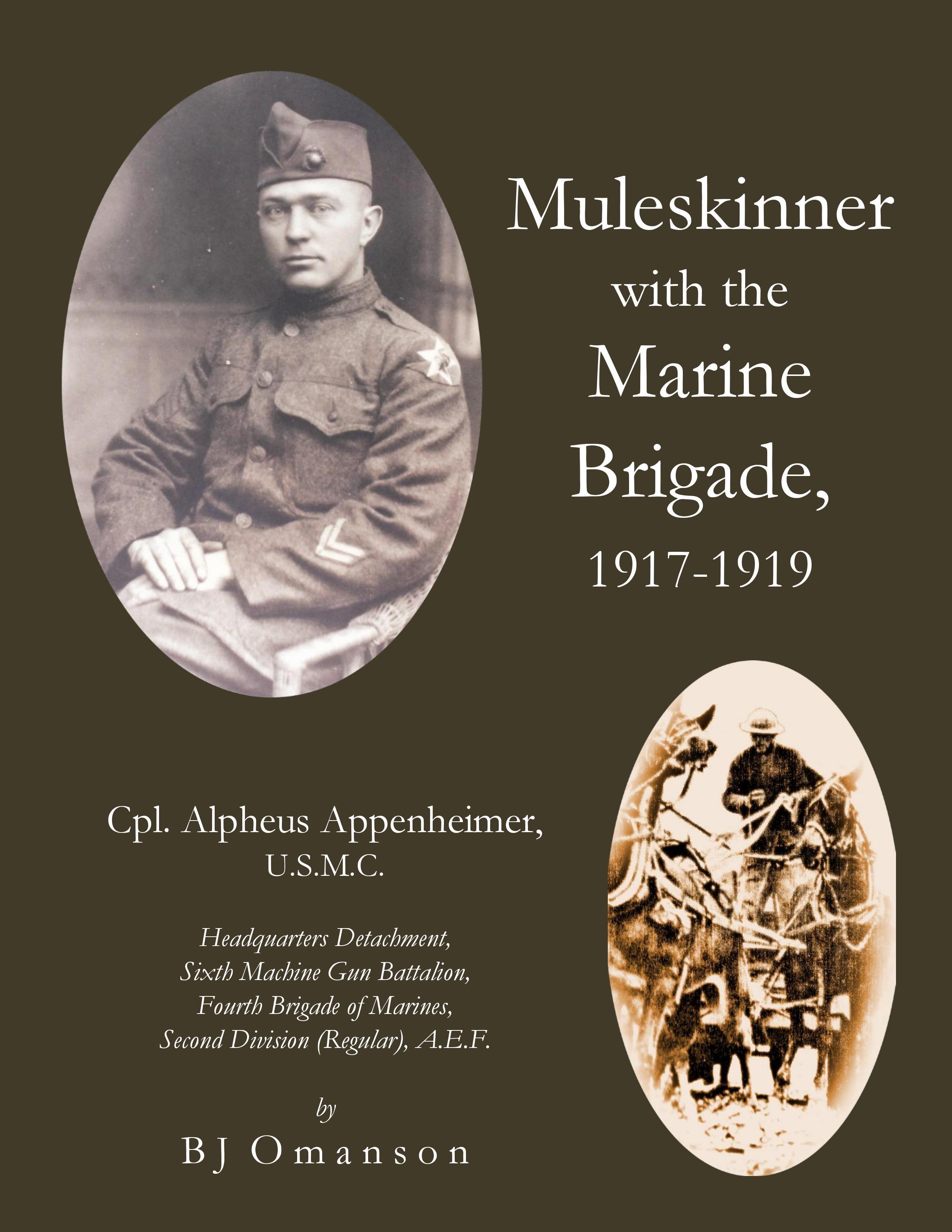 Muleskinner with the Marine Brigade: Cpl Alpheus Appenheimer, 1917-1919